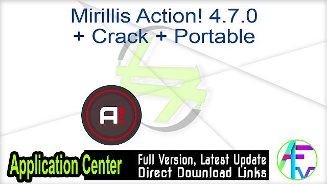 Mirillis Action! 4.7.0 + Crack + Portable