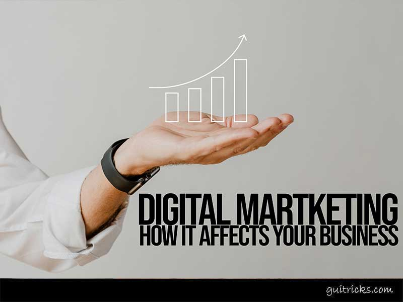 Digital Marketing Affects Your Business