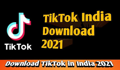 TikTok Download 2021: How to Download Tiktok in India