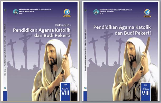 Buku Guru dan Buku Siswa Pendidikan Agama Katolik dan Budi Pekerti Kelas VIII (8) SMP Kurikulum 2013 Revisi 2017
