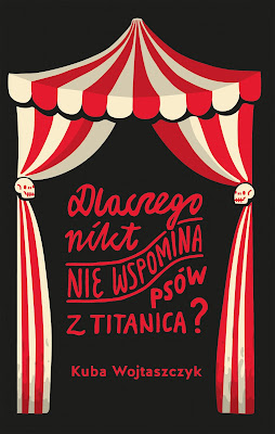 """""""Dlaczego nikt nie wspomina psów z Titanica"""" Kuba Wojtaszczyk"""