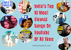 Top 10 Most Viewed Indian Songs On YouTube | Top 10 | Updated List 2020