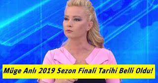 Müge Anlı 2019 Sezon Finali Tarihi Belli Oldu! Final Ne Zaman?