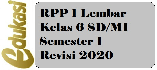RPP 1 Lembar Kelas 6 SD/MI Semester 1 Revisi 2020