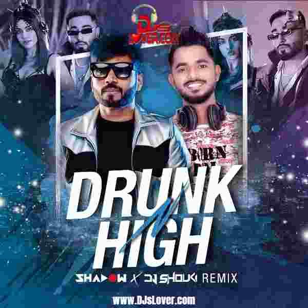 Drunk N High Remix Mellow D x Akull DJ Shadow Dubai x DJ Shouki mp3 download