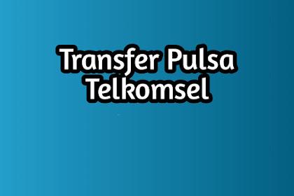 Cara transfer pulsa Telkomsel sesama Telkomsel dan operator lain