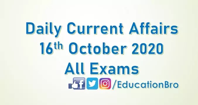 Daily Current Affairs 16th October 2020 For All Government Examinations
