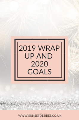 https://www.sunsetdesires.co.uk/2020/01/2019-wrap-up-and-2020-goals.html