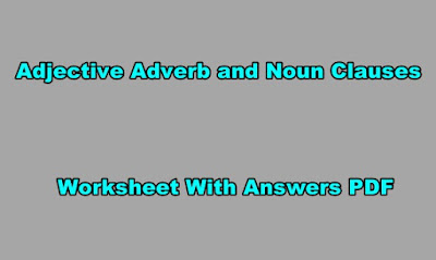 Adjective Adverb and Noun Clauses Worksheet With Answers PDF.