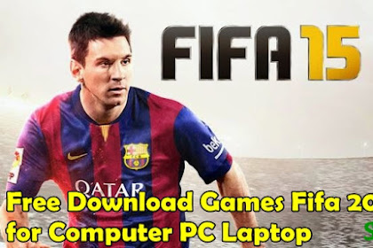 How to Free Download Games PC Fifa 2015 Full Crack for Computer Laptop