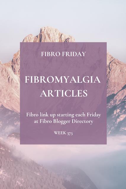 Fibro Friday week 373 - the fibromyalgia link up to help raise fibro awareness
