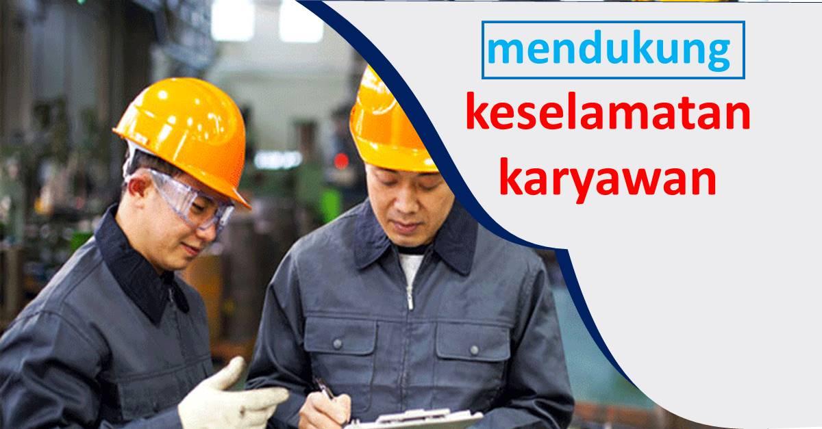 mendukung keselamatan karyawan