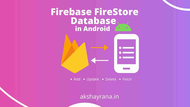 Firebase Cloud FireStore Database in Android