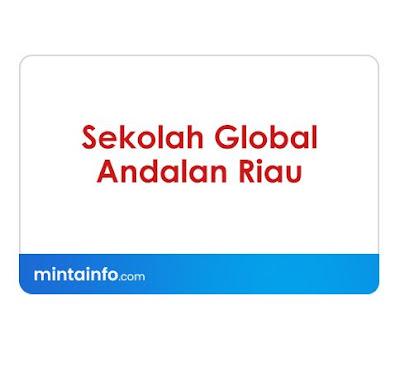 lowongan kerja Sekolah Global Andalan Riau terbaru Hari Ini, info loker pekanbaru 2021, loker 2021 pekanbaru, loker riau 2021