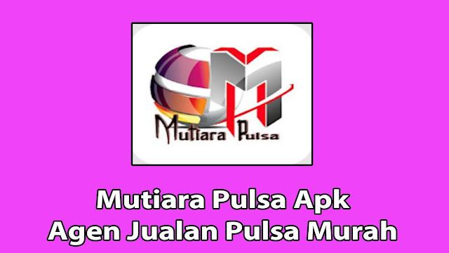 Mutiara Pulsa Apk Agen Pulsa
