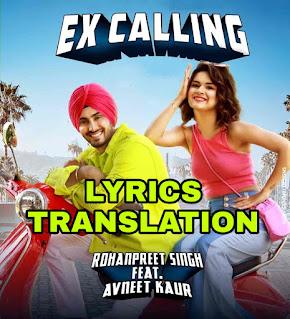 EX CALLING LYRICS IN ENGLISH | WITH TRANSLATION |- Rohanpreet Singh | Avneet Kaur