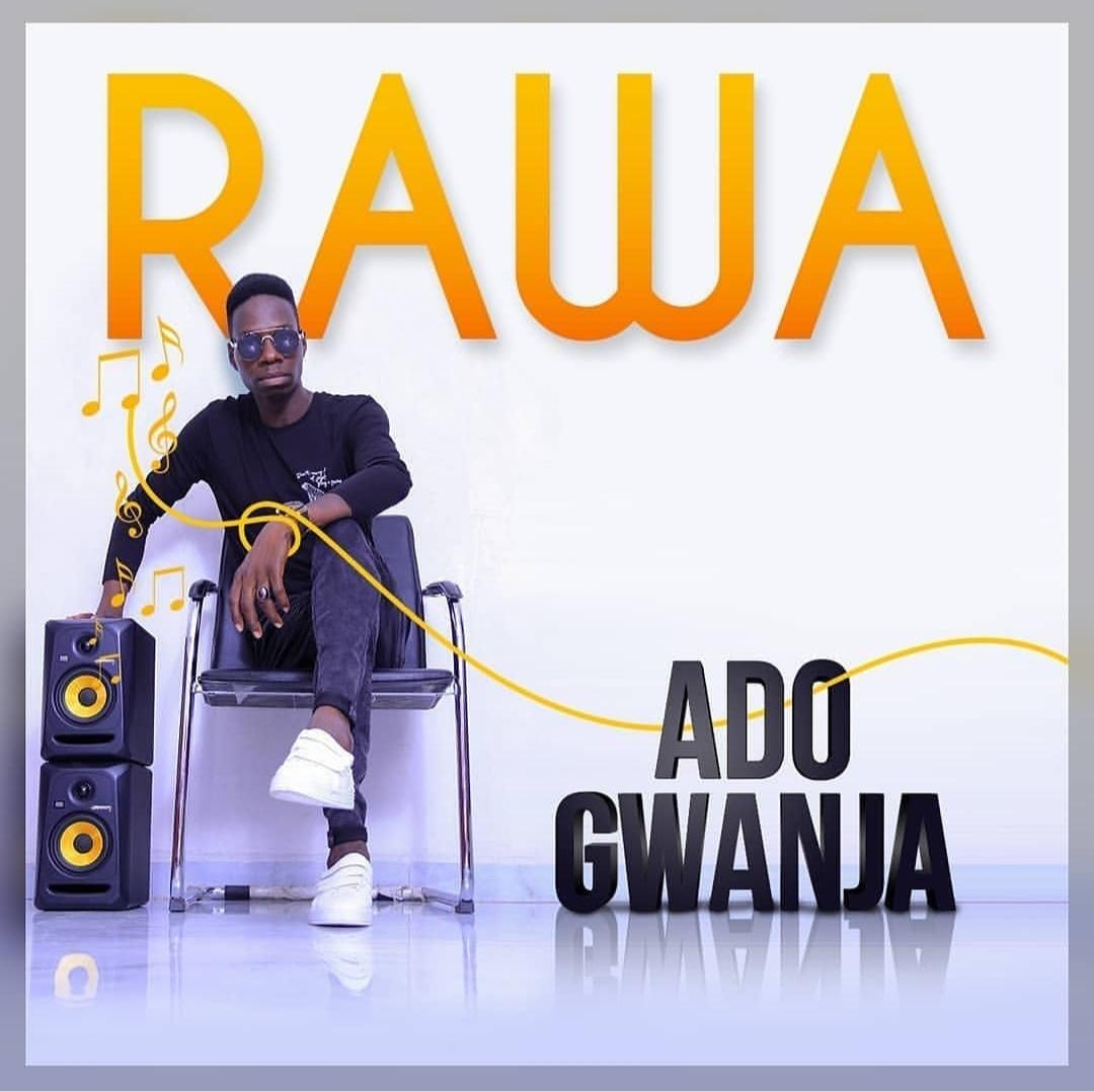 [VIDEO + AUDIO ]: Ado Gwanja - Rawa