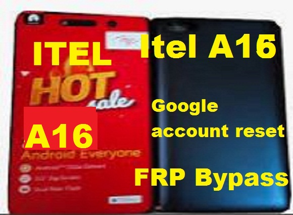 Itel A16 Google account reset and FRP Bypass 100% solution