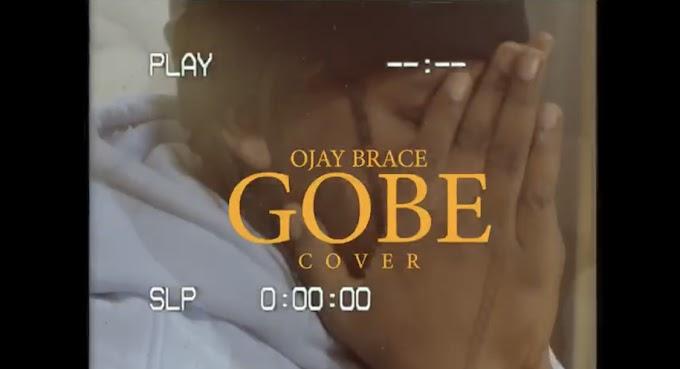 MUSIC/VIDEO: Ojay Brace - Gobe Refix ft LAX & 2Baba