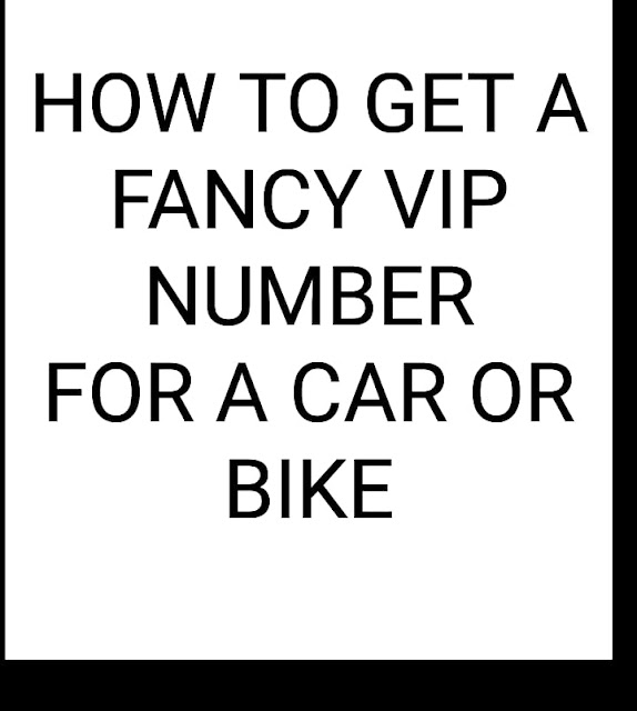 How to get a Fancy VIP Number for Car or Bike?