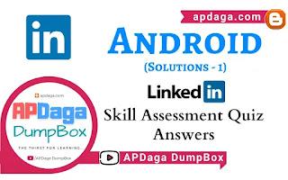 LinkedIn: Android   Skill Assessment Quiz Solutions-1   APDaga Tech