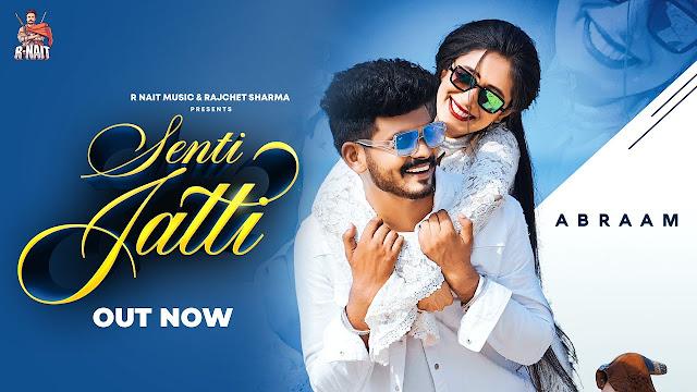 Song  :  Senti Jatti Song Lyrics Singer  :  Abraam Lyrics  :  Gurdeep Dhadly  Music   :  Mr Rubal Director  :  Jaspal Dhillon