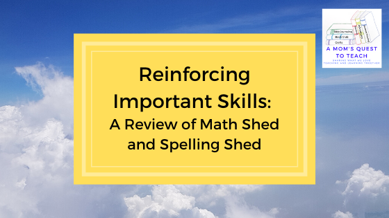 text: Reinforcing Important Skills: A Review of Math Shed and Spelling Shed; A Mom's Quest to Teach logo; cloud background