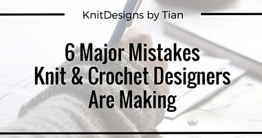 Crocheting Mistakes : ... by Tian: 6 Major mistakes knit and crochet designer are making
