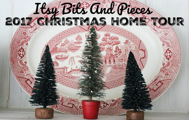 2017 Itsy Bits And Pieces Christmas Home Tour