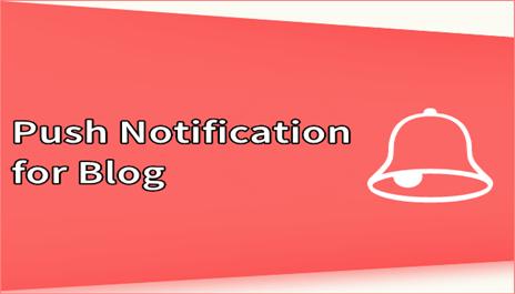 Blog me Push Notification Kaise aur Kyun Lagaye