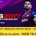 (PC) PES 17 - Next Season Patch PES 2020 + Option File (21.10.2019) - Hướng Dẫn Cài Đặt Chi Tiết Bằng Video