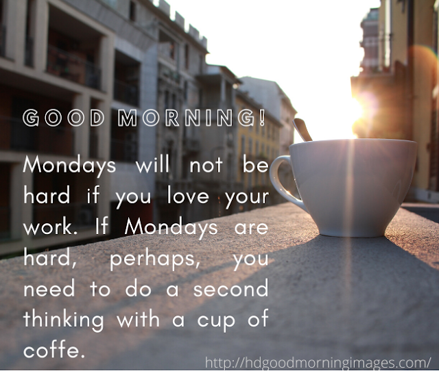 50+  Best Good Morning Monday Quotes -  Cool Good Morning Monday Wishes , Prayers and Messages