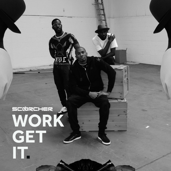 Scorcher - Work Get It (feat. Wretch 32, Mercston & Ari) - Single Cover