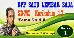 RPP SATU LEMBAR SD/MI KURIKULUM 2013 KELAS I (SATU) SEMESTER  II - GENAP - REVISI