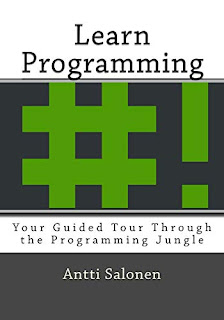 Learn Programming - Your Guided Tour Through the Programming Jungle by Antti Salonen