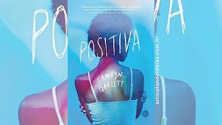 Capa divulgação do livro  Positiva – Camryn Garrett