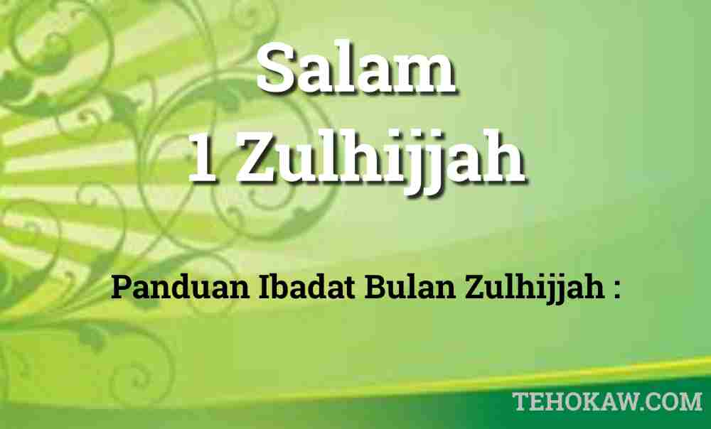 Panduan Ibadat Bulan Zulhijjah