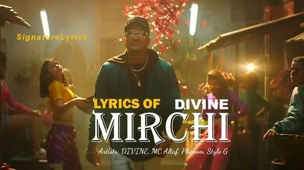 Mirchi Lyrics in Hindi DIVINE Ft MC Altaf - Phenom - Stylo G