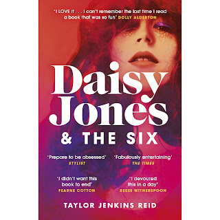 Daisy Jones and the Six - by Taylor Jenkins Reid - The Reading Experiment