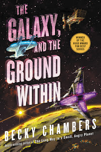 The Galaxy, and the Ground Within (Wayfarers #4) by Becky Chambers