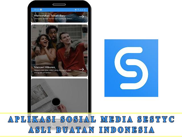 APLIKASI SOSIAL MEDIA SESTYC ASLI BUATAN INDONESIA