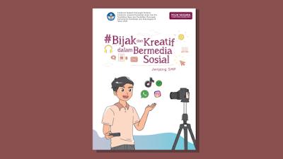 Buku Bijak dan Kreatif dalam Bermedia Sosial untuk Jenjang SMP