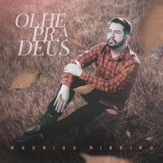 Olhe Pra Deus - Rodrigo Ribeiro