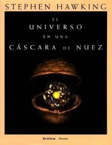 El universo en una cáscara de nuez / Stephen Hawking