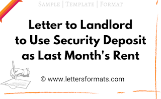 Letter to Landlord to Use Security Deposit as Last Month's Rent