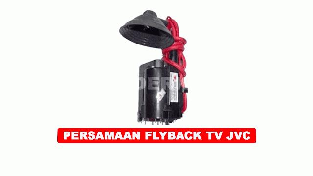 PERSAMAAN FLYBACK TV JVC