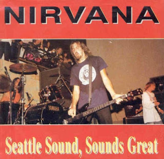 Quality Bootlegs: Nirvana - Seattle Sound Sounds Great