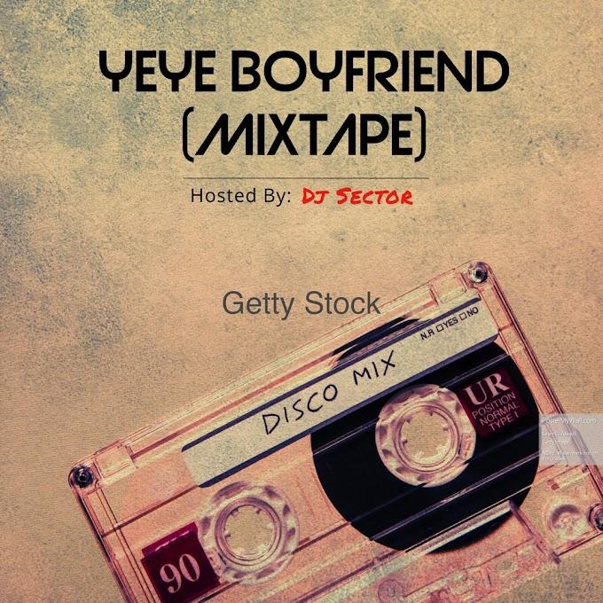 Mixtape: Dj Sector - Yeye Boyfriend