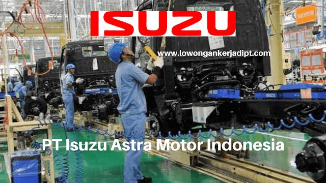 Lowongan Kerja PT Isuzu Astra Motor Indonesia
