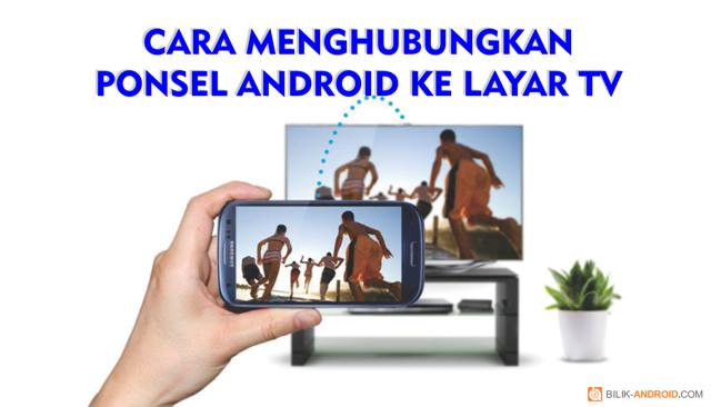 cara-menghubungkan-ponsel-android-ke-layar-tv
